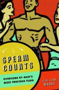 Sperm Counts: Overcome by Man's Most Precious Fluid