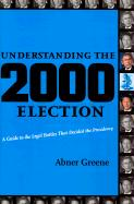 Understanding the 2000 Election: A Guide to the Legal Battles That Decided the Presidency