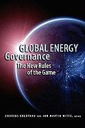 Global Energy Governance: The New Rules of the Game