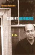 Clement Greenberg: A Life