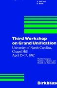 Workshop on Grand Unification (3rd) (University of North Carolina, Chapel Hill April 15-17, 1982)