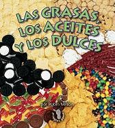 Las Grasas, Los Aceites, Y Los Dulces / Fats, Oils, and Sweets (Mi Primer Paso Al Mundo Real Los Grupos De Alimentos / First Step Nonfiction Food Groups)