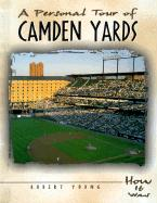 A Personal Tour of Camden Yards