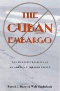 The Cuban Embargo: Domestic Politics of American Foreign Policy