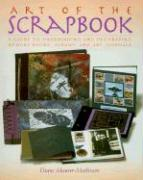 The Art of the Scrapbook: A Guide to Handbinding and Decorating Memory Books, Albums, and Art Journals