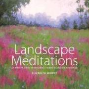 Landscape Meditations: An Artists Guide to Exploring Themes in Landscape Painting