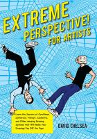 Extreme Perspective! For Artists: Learn the Secrets of Curvilinear, Cylindrical, Fisheye, Isometric, and Other Amazing Systems that Will Make Your Drawings Pop Off the Page (Book & DVD)