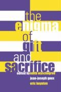 Enigma of Gift and Sacrifice Enigma of Gift and Sacrifice