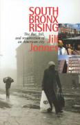 South Bronx Rising: Rise Fall and Resurrection of an American City