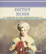 Betsy Ross: Creator of the American Flag