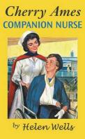 Cherry Ames, Companion Nurse: Book 17 (CHERRY AMES NURSING STORIES)