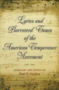 Lyrics and Borrowed Tunes of the American Temperance Movement
