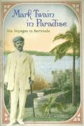 Mark Twain in Paradise: His Voyages to Bermuda