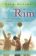 Off the Rim: Basketball and Other Religions in a Carolina Childhood