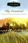 Key Command: Ulysses S. Grant's District of Cairo