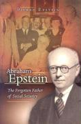 Abraham Epstein: The Forgotten Father of Social Security
