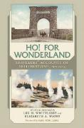 Ho! for Wonderland: Travelers' Accounts of Yellowstone, 1872-1914