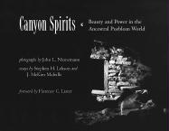 Canyon Spirits: Beauty and Power in the Ancestral Puebloan World