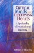 Critical Minds and Discerning Hearts: A Spirituality of Multicultural Teaching