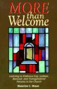 More Than Welcome: Learning to Embrace Gay, Lesbian, Bisexual, and Transgendered Persons in the Church