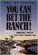 You Can Bet the Ranch: Biblical Truth You Can Count on