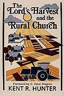 The Lord's Harvest and the Rural Church: A New Look at Ministry in the Agri-Culture