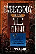 Everybody Into the Field!: The Power of Sunday School to Transform Lives Through Evangelism
