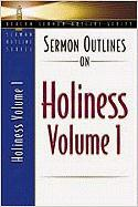 Sermon Outlines on Holiness, Volume 1: Volume One