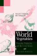 World Vegetables: Principles, Production and Nutritive Values