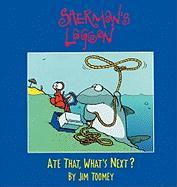 Sherman's Lagoon: Ate That, What's Next?