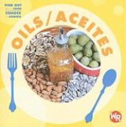 Oils/Aceites (Find Out about Food/Conoce La Comida)