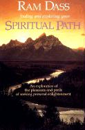 Finding and Exploring Your Spiritual Path: An Exploration of the Pleasures and Perils of Seeking Personal Enlightenment