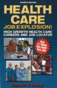 Health Care Job Explosion!: High Growth Health Care Careers and Job Locator