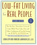 Low-Fat Living for Real People, Updated & Expanded: Educates Lay People on Making Sound Nutritional Decisions That Will Stay with Them for a Lifetime.