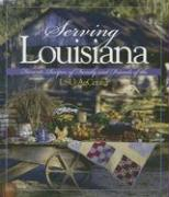 Serving Louisiana: Favorite Recipes of Family and Friends of the LSU AgCenter
