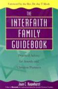 The Interfaith Family Guidebook: Practical Advice for Jewish and Christian Partners