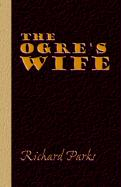 The Ogre's Wife - Fairy Tales for Grownups