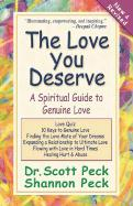 The Love You Deserve: A Spiritual Guide to Genuine Love
