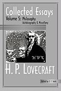 Collected Essays 5: Philosophy; Autobiography and Miscellany (H.P. Lovecraft: Collected Essays)