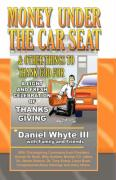 Money Under the Car Seat and Other Things to Thank God for: A Light and Fresh Celebration of Thanksgiving