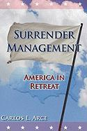 Surrender Management: America in Retreat