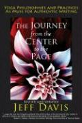 The Journey from the Center to the Page: Yoga Philosophies & Practices as Muse for Authentic Writing