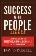 Success with People: A Complete System for Effectively Managing People in Any Organization