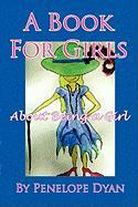 A Book for Girls about Being a Girl