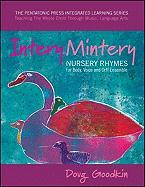 Intery Mintery: Nursery Rhymes for Body, Voice and Orff Ensemble (The Pentatonic Press Integrated Learning Series:Teaching the Whole Child Through Music: Language Arts)