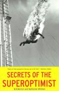 Secrets of the Superoptimist: A Complete Account of the Original 116 Wisdom Transmissions.