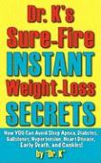 Dr. K's Sure-Fire Instant Weight-Loss Secrets