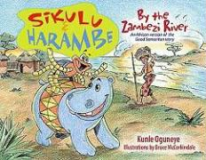 Sikulu and Harambe by the Zambezi River: An African Version of the Good Samaritan Story