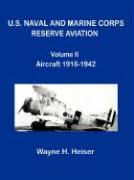 U.S. Naval and Marine Corps Reserve Aviation, Volume II, Aircraft 1916-1942