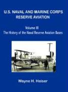 U.S. Naval and Marine Corps Reserve Aviation, Volume III, the History of the Naval Reserve Aviation Bases